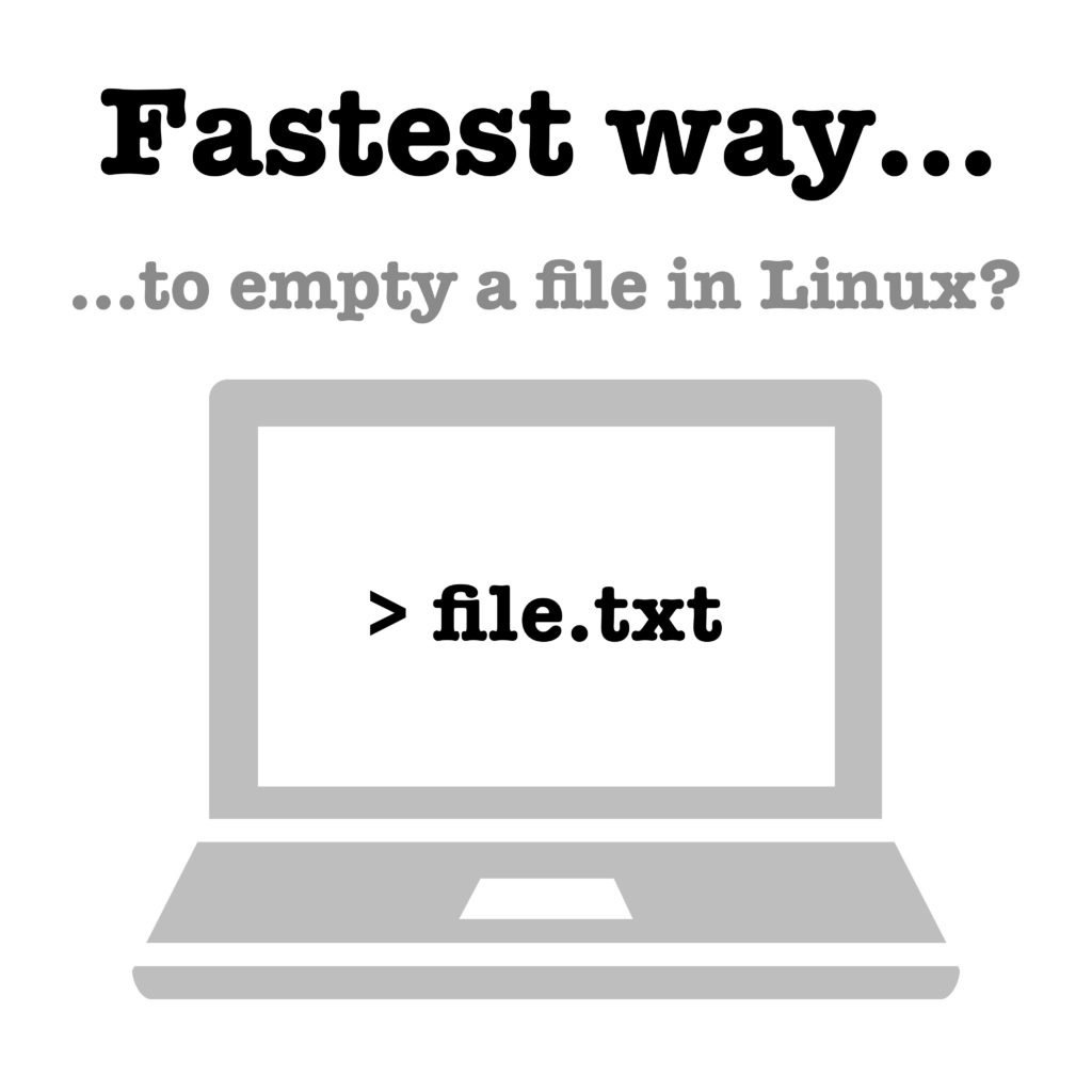 Best practice: Fastest way to empty a file in Linux